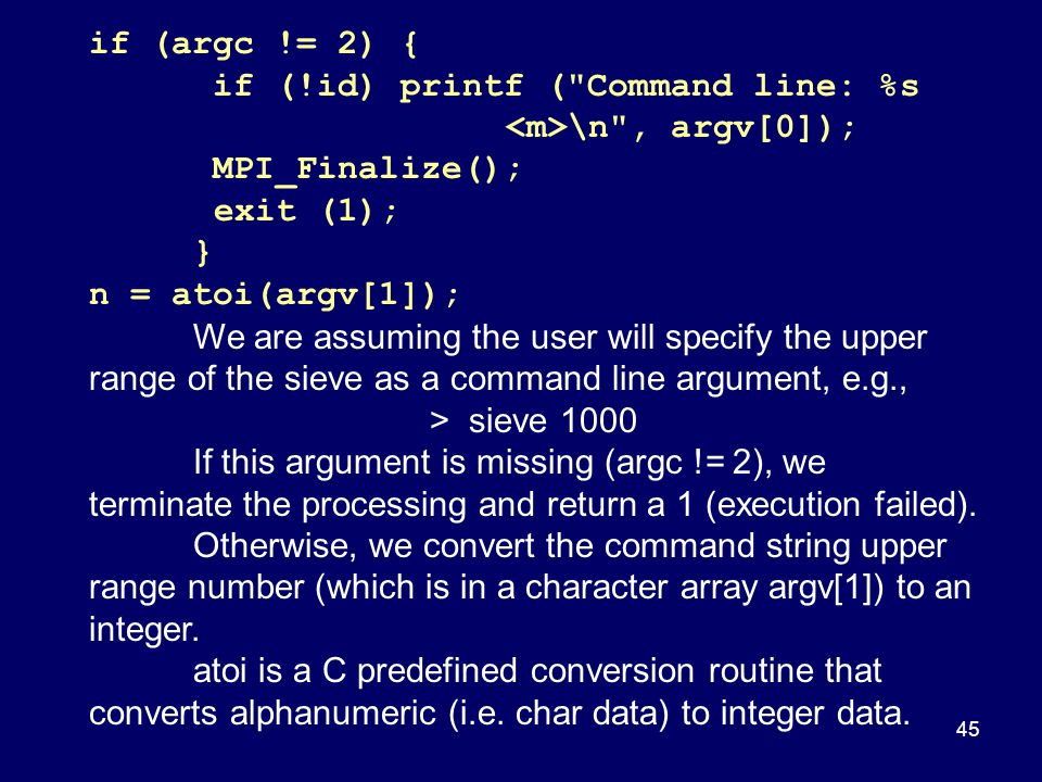 if (argc != 2) { if (!id) printf ( Command line: %s <m>\n , argv[0]); MPI_Finalize(); exit (1);